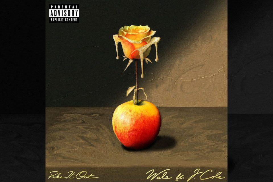 Wale – Poke It Out feat. J. Cole